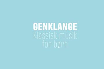 Genklange: Klassisk musik for børn