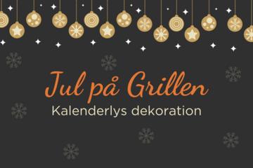 Jul på Grillen: Kalenderlys dekoration